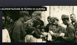 Copy of L' ALIMENTAZIONE IN TEMPO DI GUERRA