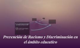 Prevención de Racismo y Discriminación en el ámbito educativ