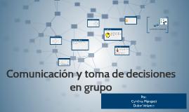 Copy of Comunicación y toma de decisiones en grupo