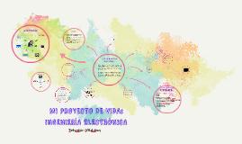 """Copy of MI PROYECTO DE VIDA """"INGENIERIA ELECTRONICA"""""""