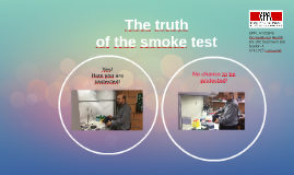 The truth of the smoke test