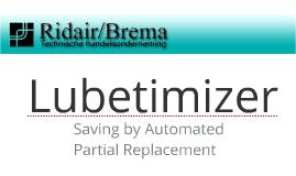 Lubetimizer presentation