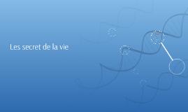 Copy of Les secret de la vie