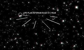 LIFE PLAN 0-5 YEARS