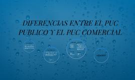 Copy of DIFERENCIAS ENTRE EL PUC PUBLICO Y EL COMERCIAL