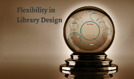 Flexibility in Library Space Design