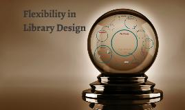 Web - Flexibility in Library Design