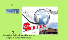 Aranceles  Aplicados en Honduras Segun el Tipo de Producto