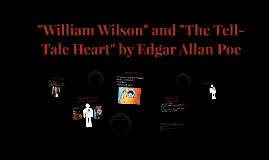 "Copy of Copy of ""William Wilson"" and ""The Tell-Tale Heart"" by Edgar Allan Po"