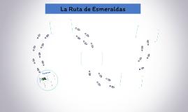 La Ruta de Esmeraldas