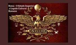 Roma - O Estado Imperial e o Legado Cultural Romano