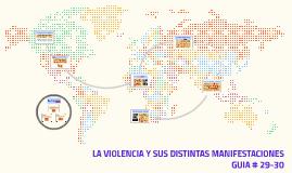 LA VIOLENCIA T SUS DISTINTAS MANIFESTACIONES
