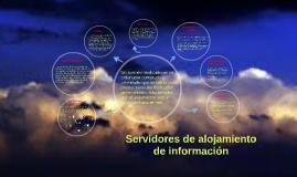 Servidores de alojamiento          de información