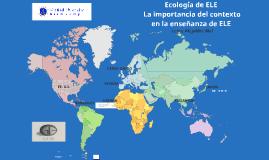 Ecología de ELE: El impacto del contexto en la enseñanza de ELE