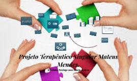 Projeto Terapêutico Singular Mateus Mendes.