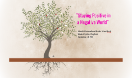 1 Staying Positive in a Negative World""