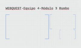 WEBQUEST-Equipo 4-Módulo 3 Rumbo