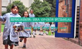 EDUCACIÓN: UNA OPCIÓN INTEGRAL