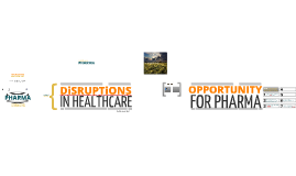 PRM, Pharma & Disruptions in Healthcare