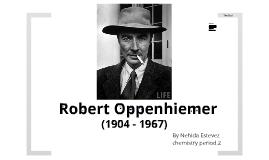 Copy of Robert Oppenheimer  Chemistry