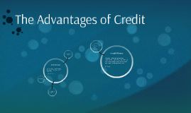The Advantages of Credit