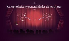 Copy of Características y generalidades de los títeres