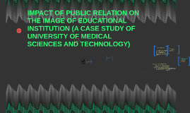 IMPACT OF PUBLIC RELATION ON THE IMAGE OF EDUCATIONAL INSTIT
