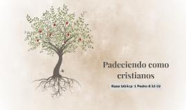Padeciendo como cristianos