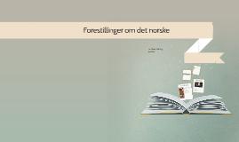 Sanne forestillinger om nordmenn, norsk særpreg og norsk vær