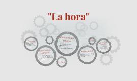"""""""La hora"""""""