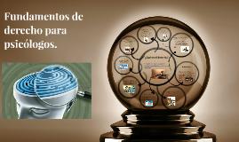 Copy of Fundamentos de derecho para psicólogos.