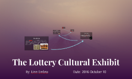 The Lottery Cultural Exhibit