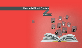 Copy of Macbeth Blood Quotes