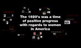 The 1920's was a time of positive progress with regards to women