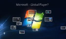 Microsoft - Global Player?