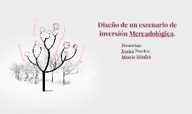 Copy of Diseño de un escenario de inversion Mercadológica.