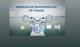 EMPRESAS DE TRANSFERENCIA DE FONDOS