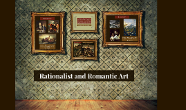 Rationalist and Romantic Art