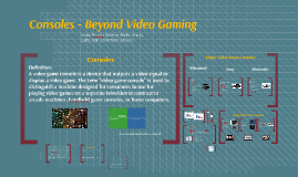 Consoles - Beyond Video Gaming