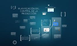 Copy of PLANIFICACIÓN DEL CONTROL DE LA PRODUCCIÓN