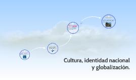 Cultura, identidad nacional y globalización.