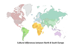 Cultural differences between North & South Europe