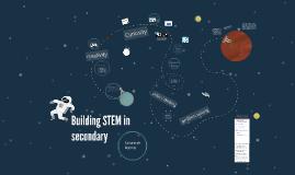 Building STEM in secondary