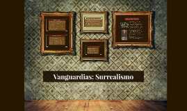 Copy of Vanguardias: Surrealismo