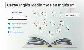 Copy of Yes en Inglés II