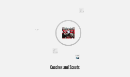 Coaches and Scouts