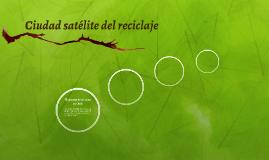 Ciudad satélite del reciclaje