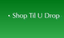 Copy of Shop till u drop