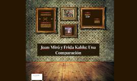 Joan Miró y Frida Kahlo: Una Comparación