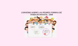 CONVENIO SOBRE LAS PEORES FORMAS DE TRABAJO INFANTIL- 1999